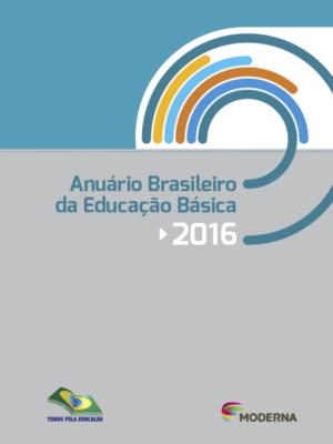 Anuário Brasileiro da Educação Básica 2016