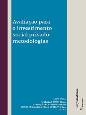 Avaliação para o investimento social privado: metodologias